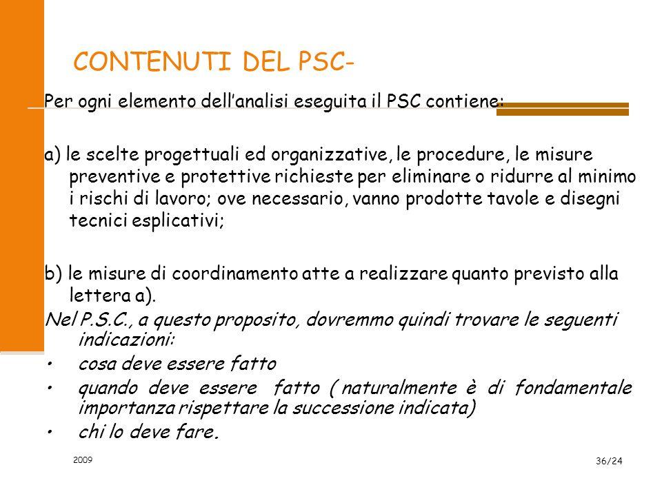CONTENUTI DEL PSC- Per ogni elemento dell'analisi eseguita il PSC contiene: a) le scelte progettuali ed organizzative, le procedure, le misure prevent