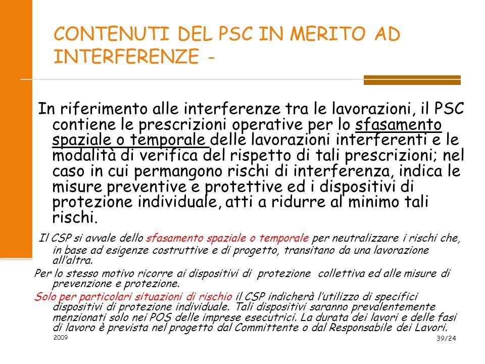 CONTENUTI DEL PSC IN MERITO AD INTERFERENZE - In riferimento alle interferenze tra le lavorazioni, il PSC contiene le prescrizioni operative per lo sf