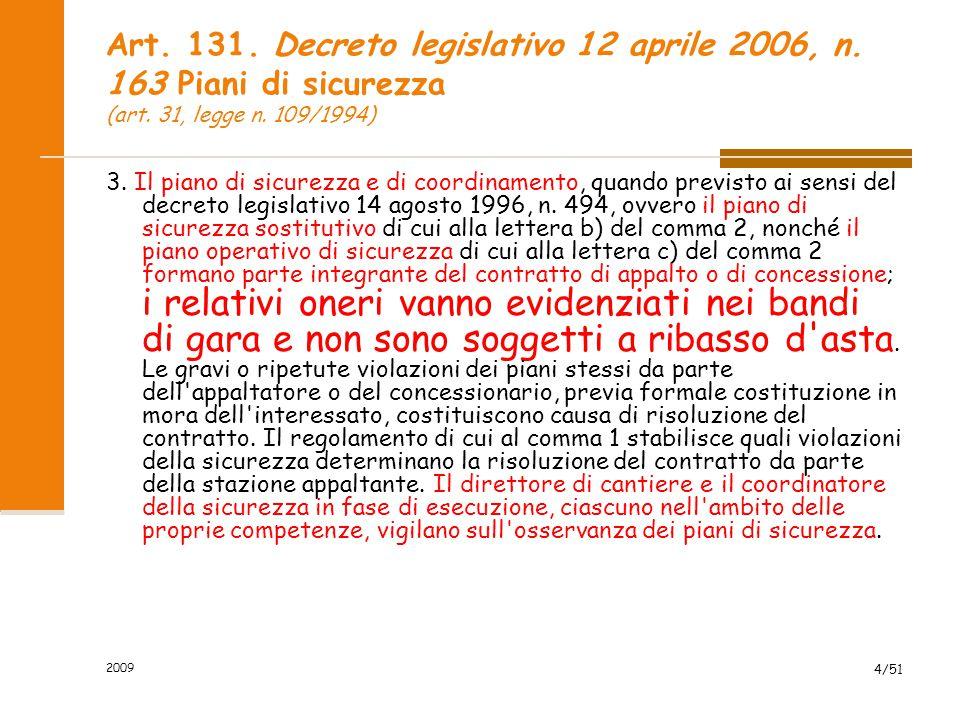 Art. 131. Decreto legislativo 12 aprile 2006, n. 163 Piani di sicurezza (art. 31, legge n. 109/1994) 3. Il piano di sicurezza e di coordinamento, quan