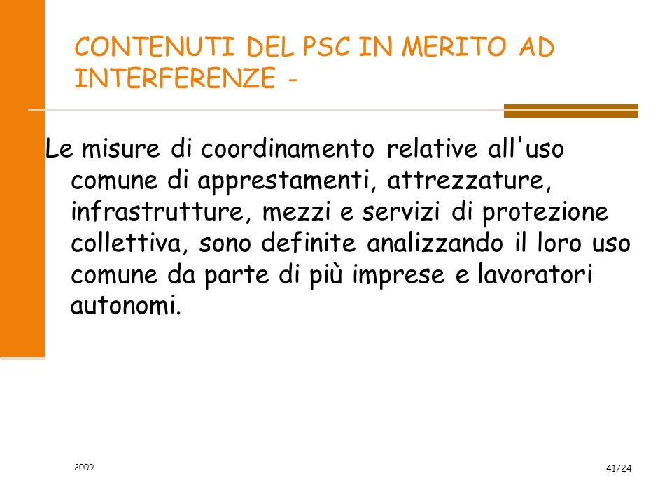 CONTENUTI DEL PSC IN MERITO AD INTERFERENZE - Le misure di coordinamento relative all'uso comune di apprestamenti, attrezzature, infrastrutture, mezzi