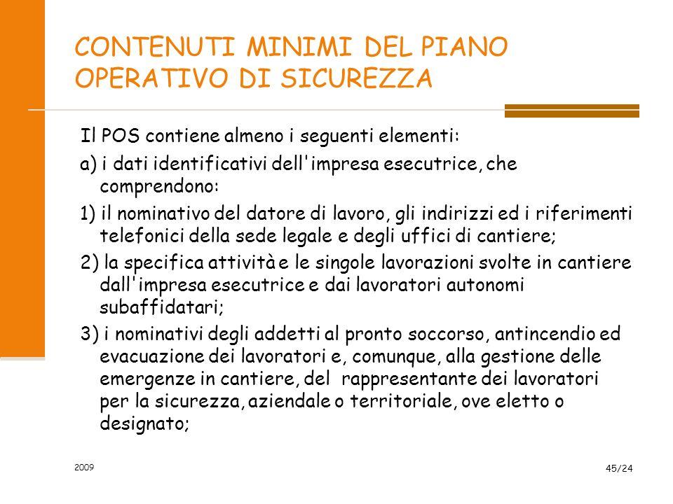 CONTENUTI MINIMI DEL PIANO OPERATIVO DI SICUREZZA Il POS contiene almeno i seguenti elementi: a) i dati identificativi dell'impresa esecutrice, che co