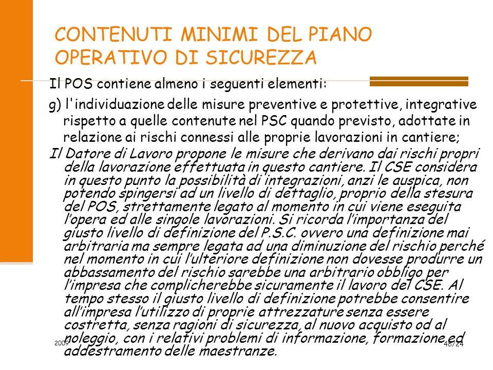 CONTENUTI MINIMI DEL PIANO OPERATIVO DI SICUREZZA Il POS contiene almeno i seguenti elementi: g) l'individuazione delle misure preventive e protettive