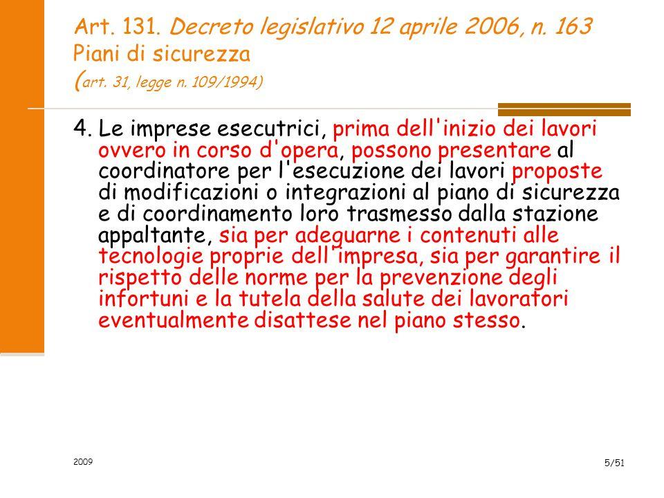 Art. 131. Decreto legislativo 12 aprile 2006, n. 163 Piani di sicurezza ( art. 31, legge n. 109/1994) 4. Le imprese esecutrici, prima dell'inizio dei