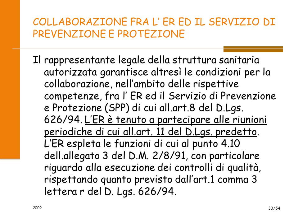 2009 33/54 COLLABORAZIONE FRA L' ER ED IL SERVIZIO DI PREVENZIONE E PROTEZIONE Il rappresentante legale della struttura sanitaria autorizzata garantis