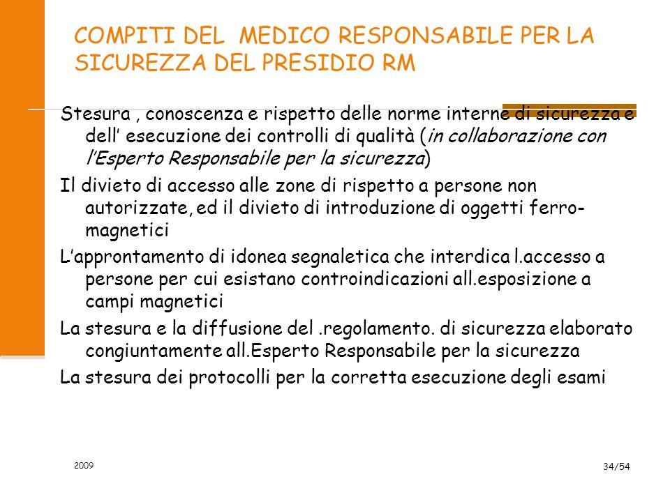 2009 34/54 COMPITI DEL MEDICO RESPONSABILE PER LA SICUREZZA DEL PRESIDIO RM Stesura, conoscenza e rispetto delle norme interne di sicurezza e dell' es