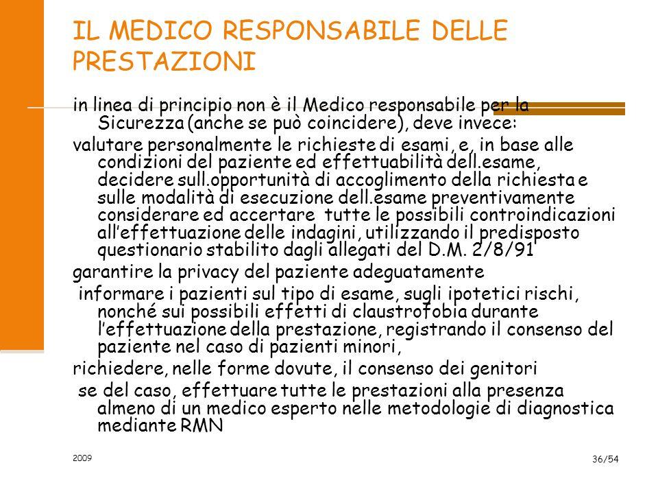 2009 36/54 IL MEDICO RESPONSABILE DELLE PRESTAZIONI in linea di principio non è il Medico responsabile per la Sicurezza (anche se può coincidere), dev