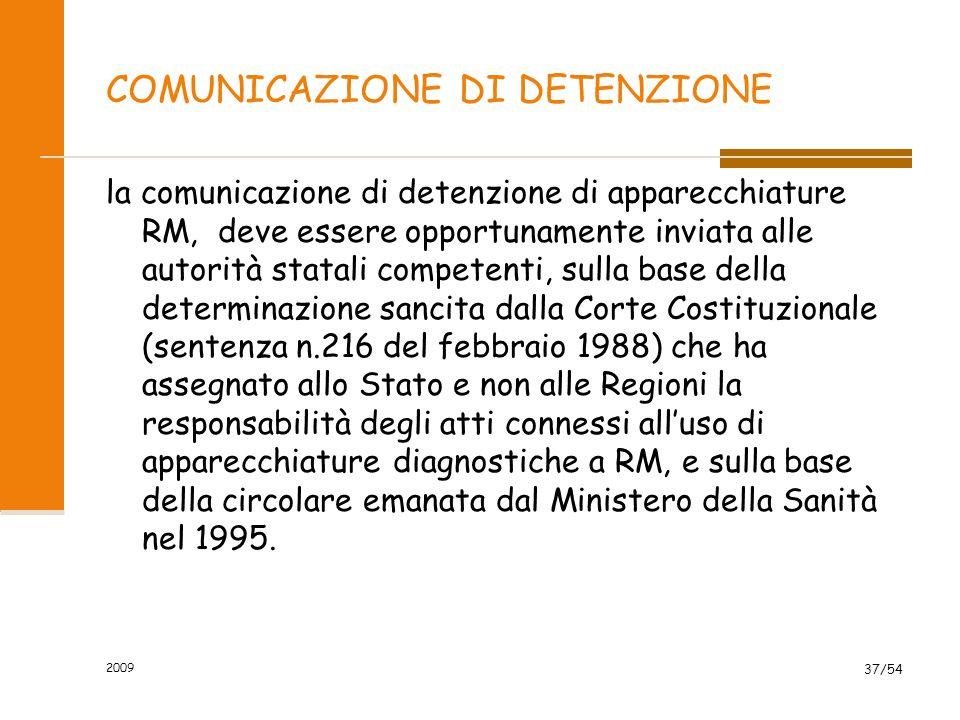 2009 37/54 COMUNICAZIONE DI DETENZIONE la comunicazione di detenzione di apparecchiature RM, deve essere opportunamente inviata alle autorità statali