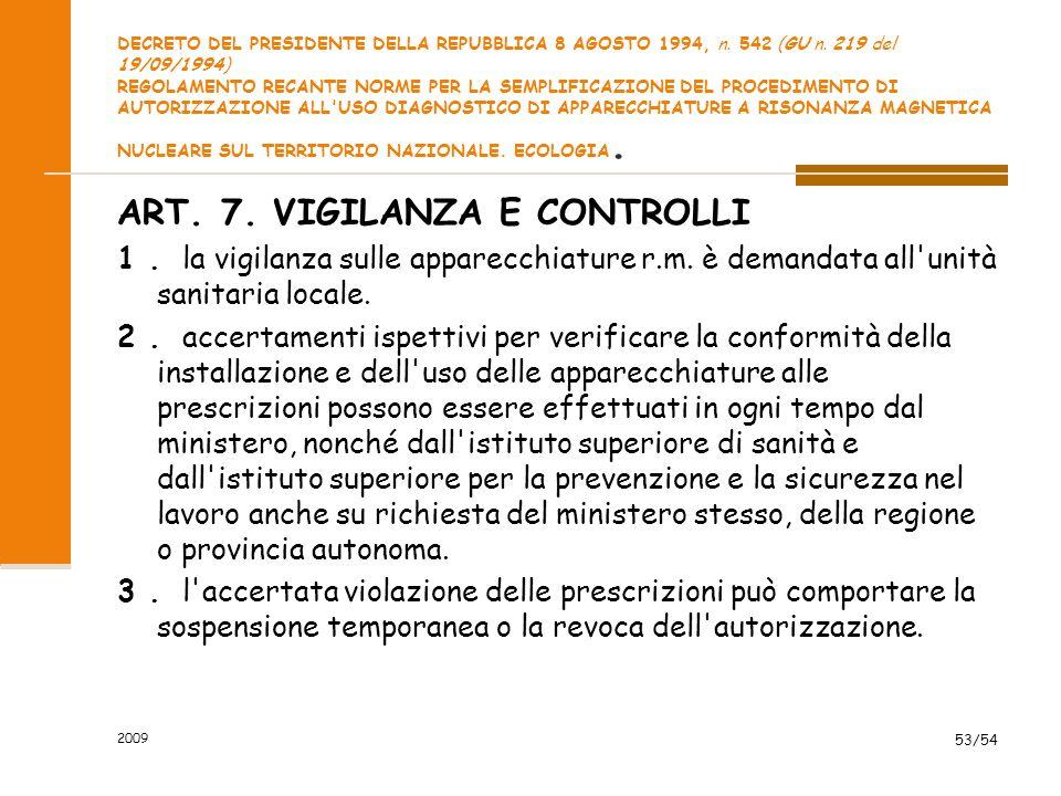 DECRETO DEL PRESIDENTE DELLA REPUBBLICA 8 AGOSTO 1994, n. 542 (GU n. 219 del 19/09/1994) REGOLAMENTO RECANTE NORME PER LA SEMPLIFICAZIONE DEL PROCEDIM