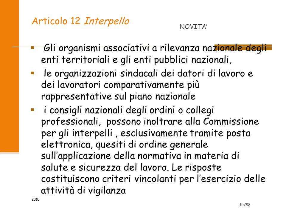 15/88 2010 Articolo 12 Interpello  Gli organismi associativi a rilevanza nazionale degli enti territoriali e gli enti pubblici nazionali,  le organi