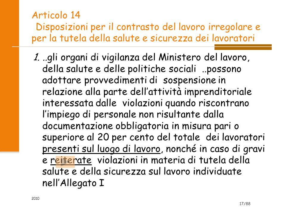 17/88 2010 Articolo 14 Disposizioni per il contrasto del lavoro irregolare e per la tutela della salute e sicurezza dei lavoratori 1...gli organi di v