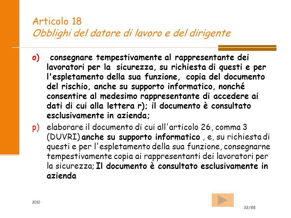 32/88 2010 Articolo 18 Obblighi del datore di lavoro e del dirigente o) consegnare tempestivamente al rappresentante dei lavoratori per la sicurezza,