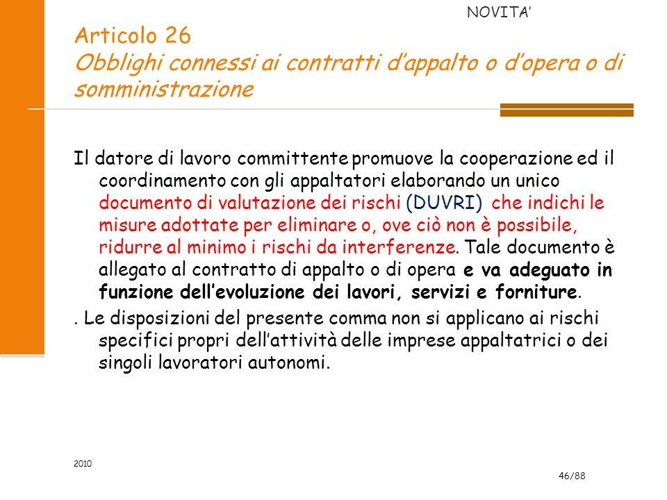 46/88 2010 Articolo 26 Obblighi connessi ai contratti d'appalto o d'opera o di somministrazione Il datore di lavoro committente promuove la cooperazio