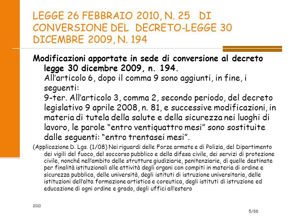 5/88 LEGGE 26 FEBBRAIO 2010, N.25 DI CONVERSIONE DEL DECRETO-LEGGE 30 DICEMBRE 2009, N.