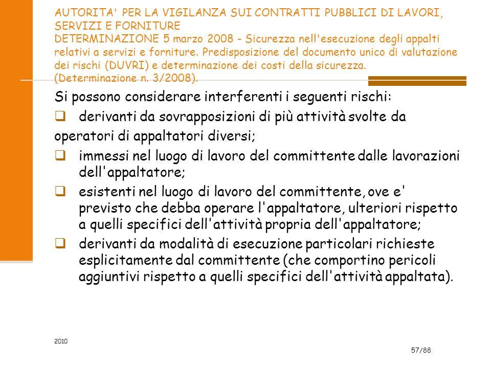 57/88 AUTORITA PER LA VIGILANZA SUI CONTRATTI PUBBLICI DI LAVORI, SERVIZI E FORNITURE DETERMINAZIONE 5 marzo 2008 - Sicurezza nell esecuzione degli appalti relativi a servizi e forniture.