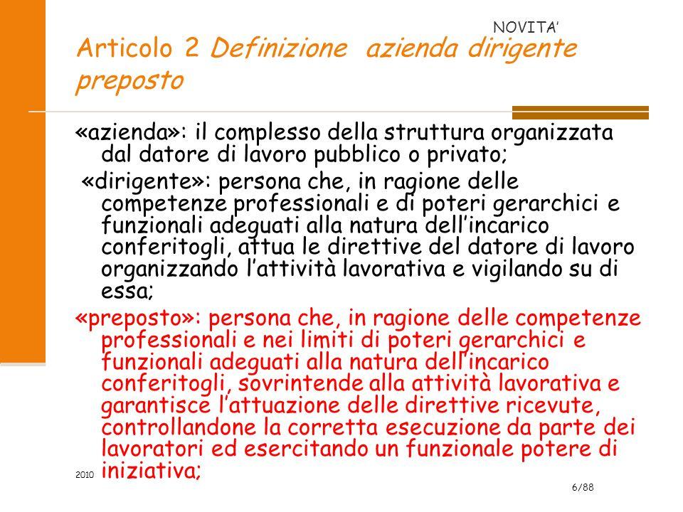 6/88 2010 Articolo 2 Definizione azienda dirigente preposto «azienda»: il complesso della struttura organizzata dal datore di lavoro pubblico o privat