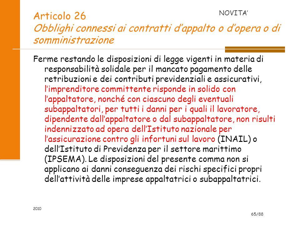 65/88 2010 Articolo 26 Obblighi connessi ai contratti d'appalto o d'opera o di somministrazione Ferme restando le disposizioni di legge vigenti in mat