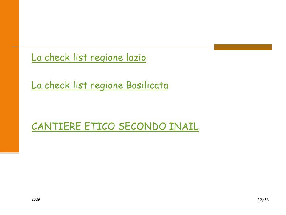 La check list regione lazio La check list regione Basilicata CANTIERE ETICO SECONDO INAIL 2009 22/23