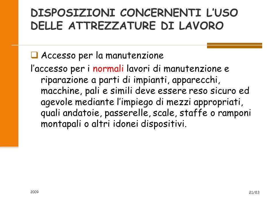 DISPOSIZIONI CONCERNENTI L'USO DELLE ATTREZZATURE DI LAVORO  Accesso per la manutenzione l'accesso per i normali lavori di manutenzione e riparazione