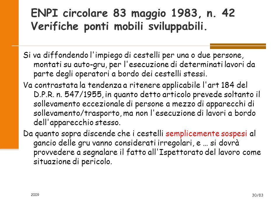 ENPI circolare 83 maggio 1983, n. 42 Verifiche ponti mobili sviluppabili. Si va diffondendo l'impiego di cestelli per una o due persone, montati su au