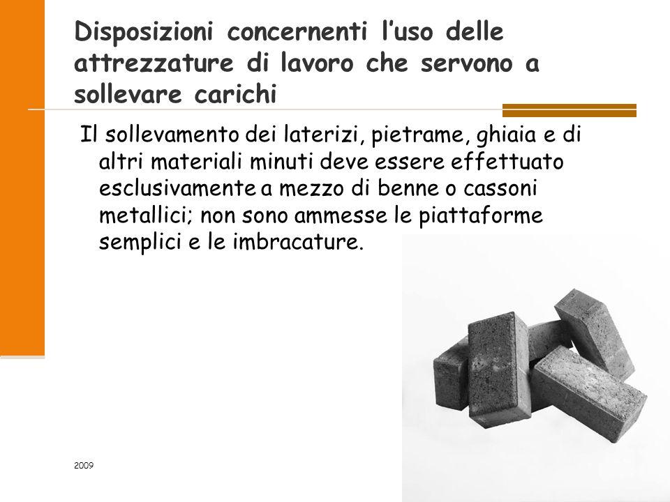 Disposizioni concernenti l'uso delle attrezzature di lavoro che servono a sollevare carichi Il sollevamento dei laterizi, pietrame, ghiaia e di altri