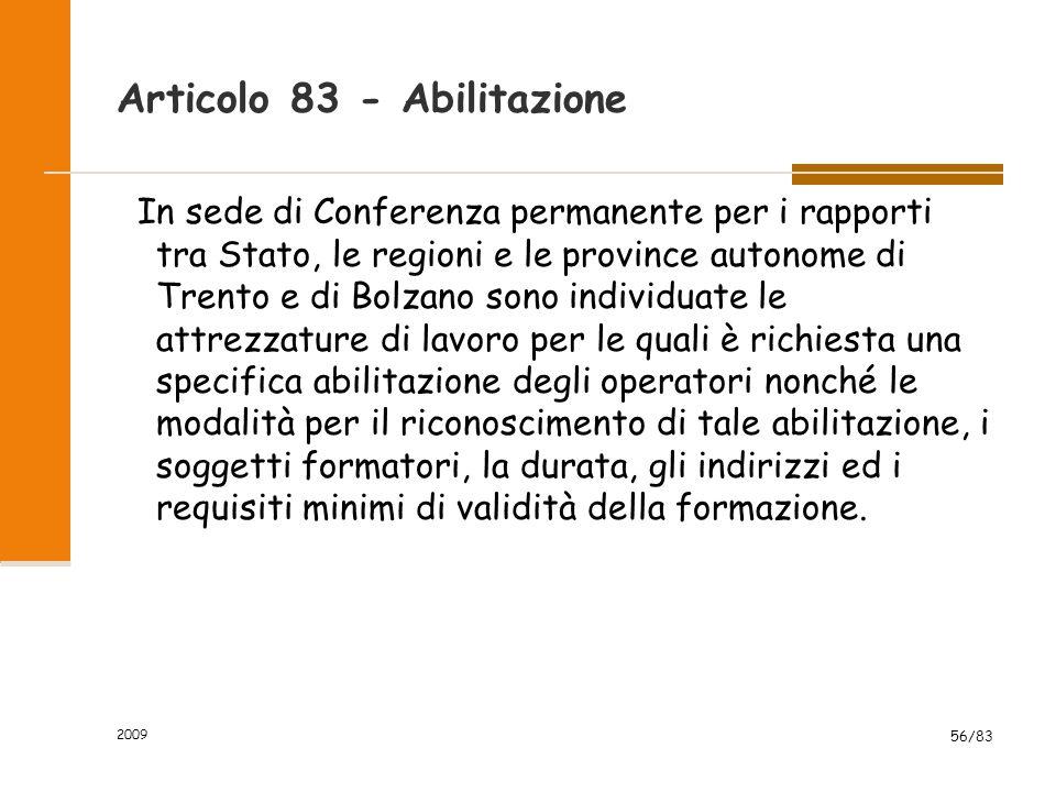 Articolo 83 - Abilitazione In sede di Conferenza permanente per i rapporti tra Stato, le regioni e le province autonome di Trento e di Bolzano sono in
