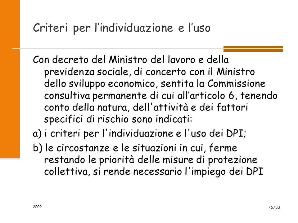 Criteri per l'individuazione e l'uso Con decreto del Ministro del lavoro e della previdenza sociale, di concerto con il Ministro dello sviluppo econom