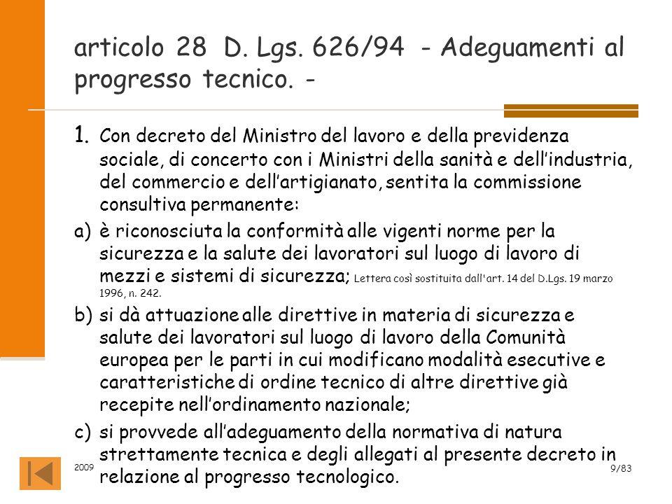 articolo 28 D. Lgs. 626/94 - Adeguamenti al progresso tecnico. - 1. Con decreto del Ministro del lavoro e della previdenza sociale, di concerto con i