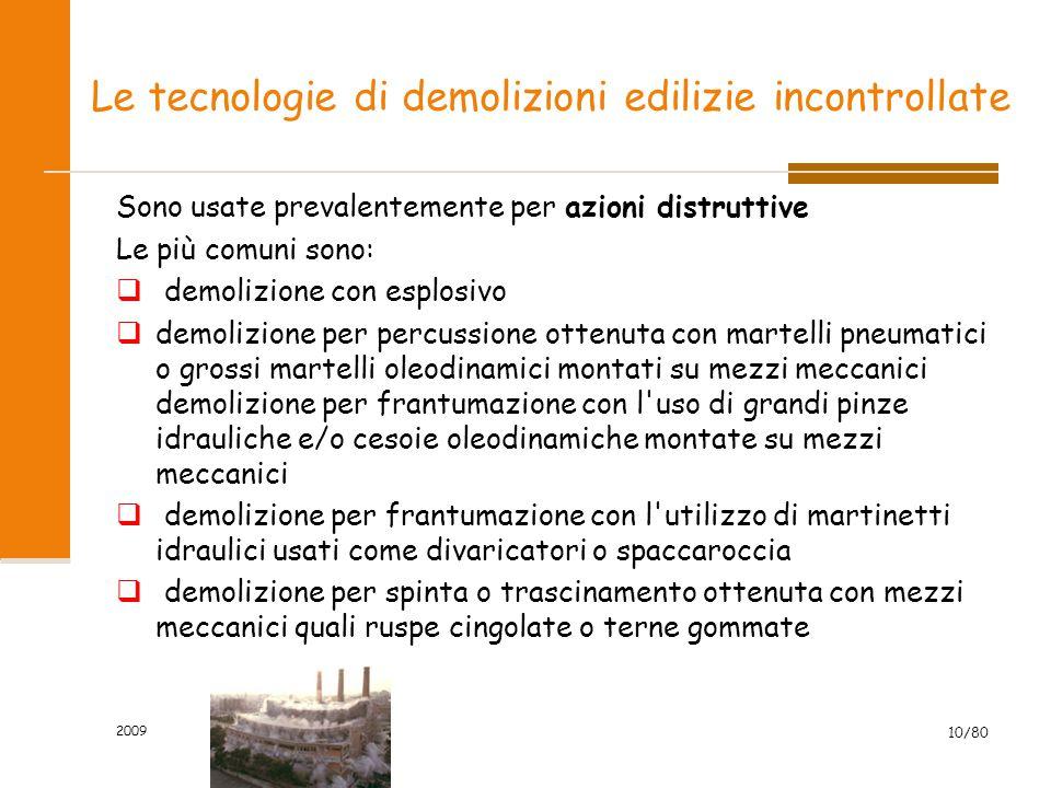 2009 10/80 Le tecnologie di demolizioni edilizie incontrollate Sono usate prevalentemente per azioni distruttive Le più comuni sono:  demolizione con