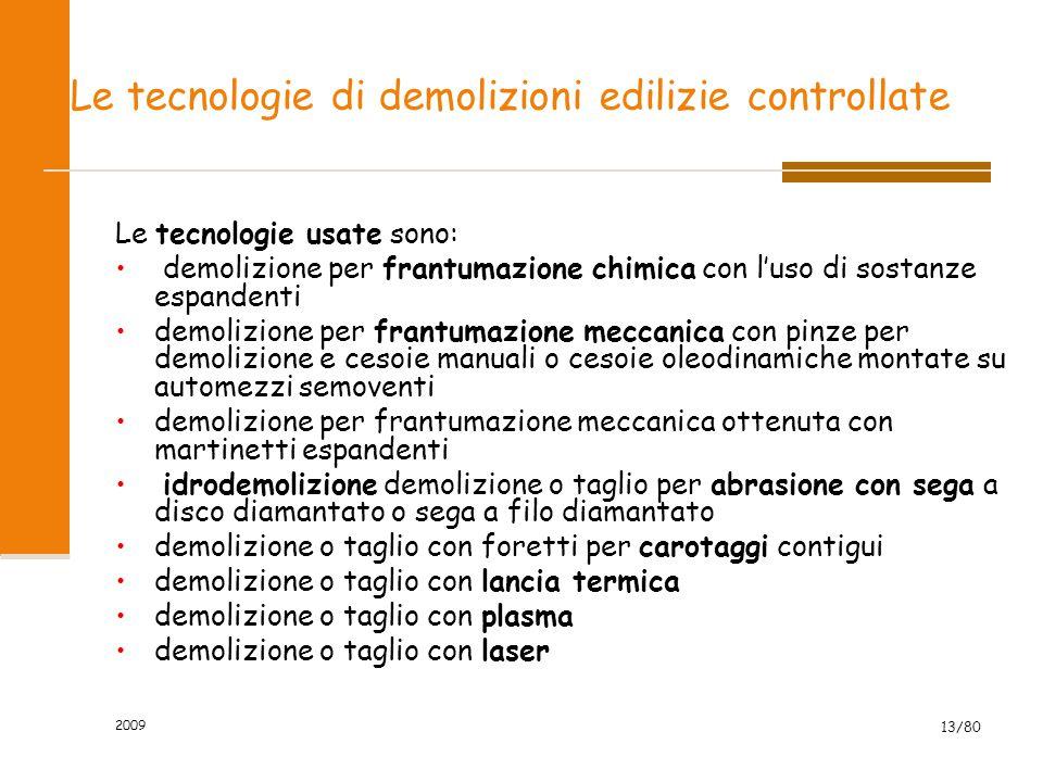 2009 13/80 Le tecnologie di demolizioni edilizie controllate Le tecnologie usate sono: demolizione per frantumazione chimica con l'uso di sostanze esp