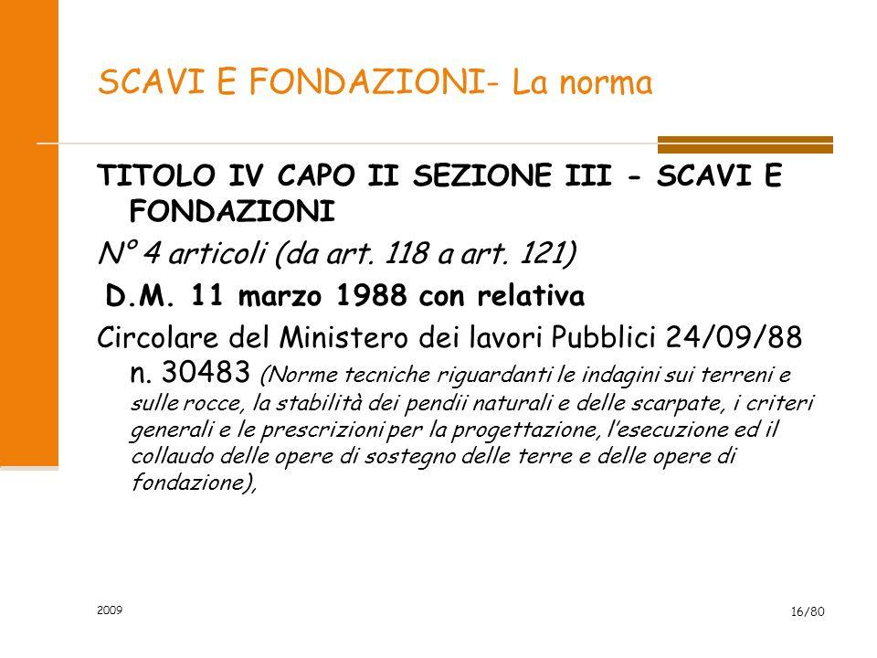 SCAVI E FONDAZIONI- La norma TITOLO IV CAPO II SEZIONE III - SCAVI E FONDAZIONI N° 4 articoli (da art. 118 a art. 121) D.M. 11 marzo 1988 con relativa