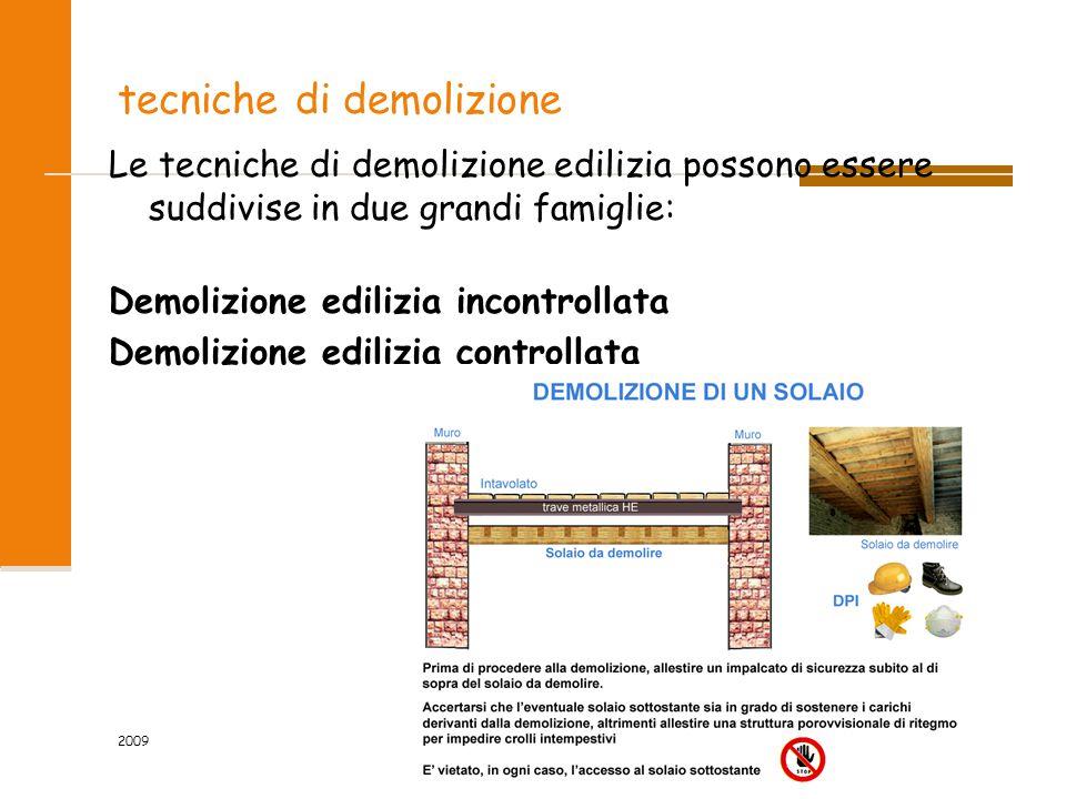 2009 9/80 tecniche di demolizione Le tecniche di demolizione edilizia possono essere suddivise in due grandi famiglie: Demolizione edilizia incontroll