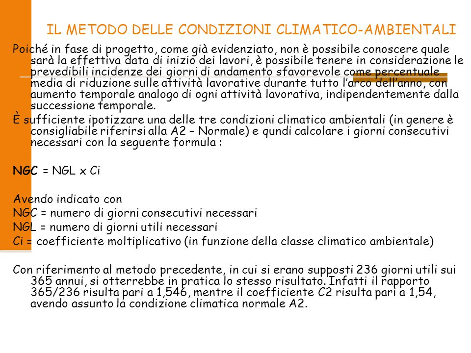 IL METODO DELLE CONDIZIONI CLIMATICO-AMBIENTALI Poiché in fase di progetto, come già evidenziato, non è possibile conoscere quale sarà la effettiva da