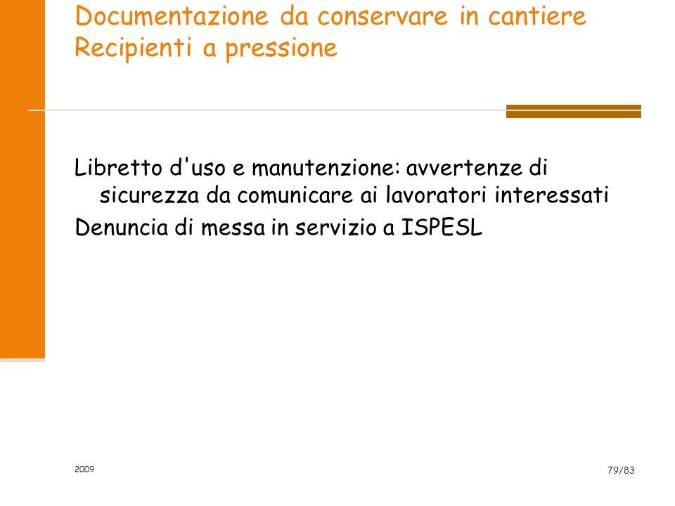 Documentazione da conservare in cantiere Recipienti a pressione Libretto d'uso e manutenzione: avvertenze di sicurezza da comunicare ai lavoratori int