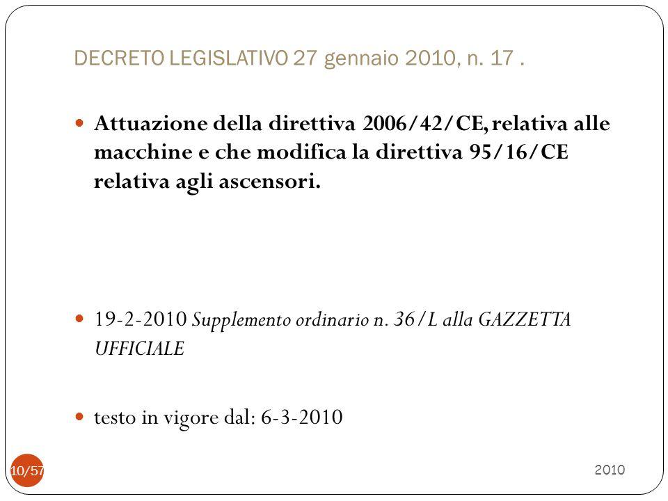 DECRETO LEGISLATIVO 27 gennaio 2010, n. 17. Attuazione della direttiva 2006/42/CE, relativa alle macchine e che modifica la direttiva 95/16/CE relativ