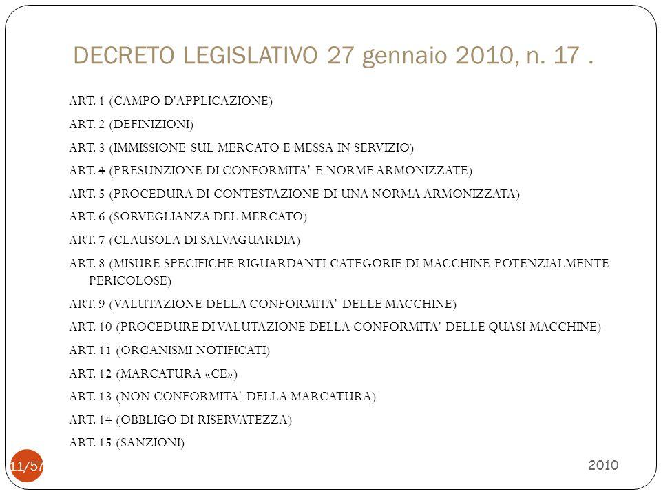 DECRETO LEGISLATIVO 27 gennaio 2010, n. 17. ART. 1 (CAMPO D'APPLICAZIONE) ART. 2 (DEFINIZIONI) ART. 3 (IMMISSIONE SUL MERCATO E MESSA IN SERVIZIO) ART