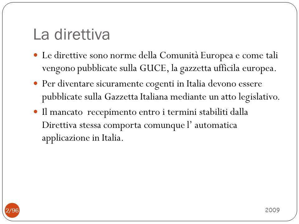 La direttiva 2009 2/96 Le direttive sono norme della Comunità Europea e come tali vengono pubblicate sulla GUCE, la gazzetta ufficila europea. Per div