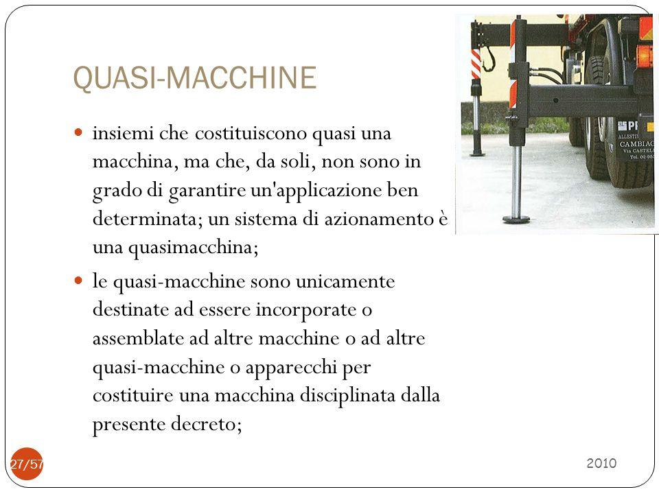 QUASI-MACCHINE insiemi che costituiscono quasi una macchina, ma che, da soli, non sono in grado di garantire un'applicazione ben determinata; un siste