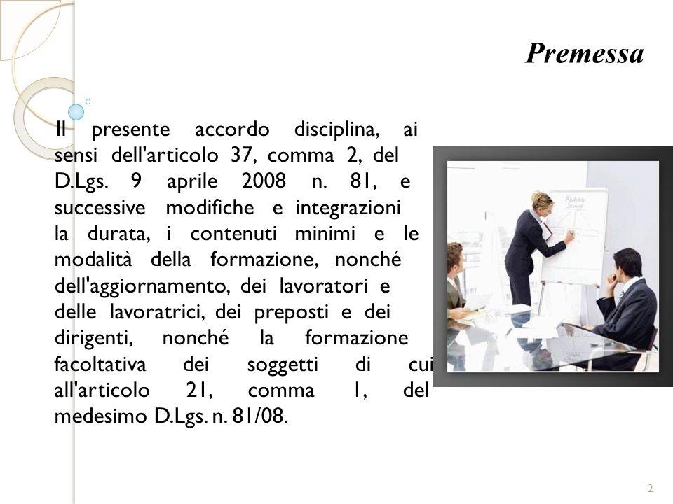 Premessa Il presente accordo disciplina, ai sensi dell'articolo 37, comma 2, del D.Lgs. 9 aprile 2008 n. 81, e successive modifiche e integrazioni la