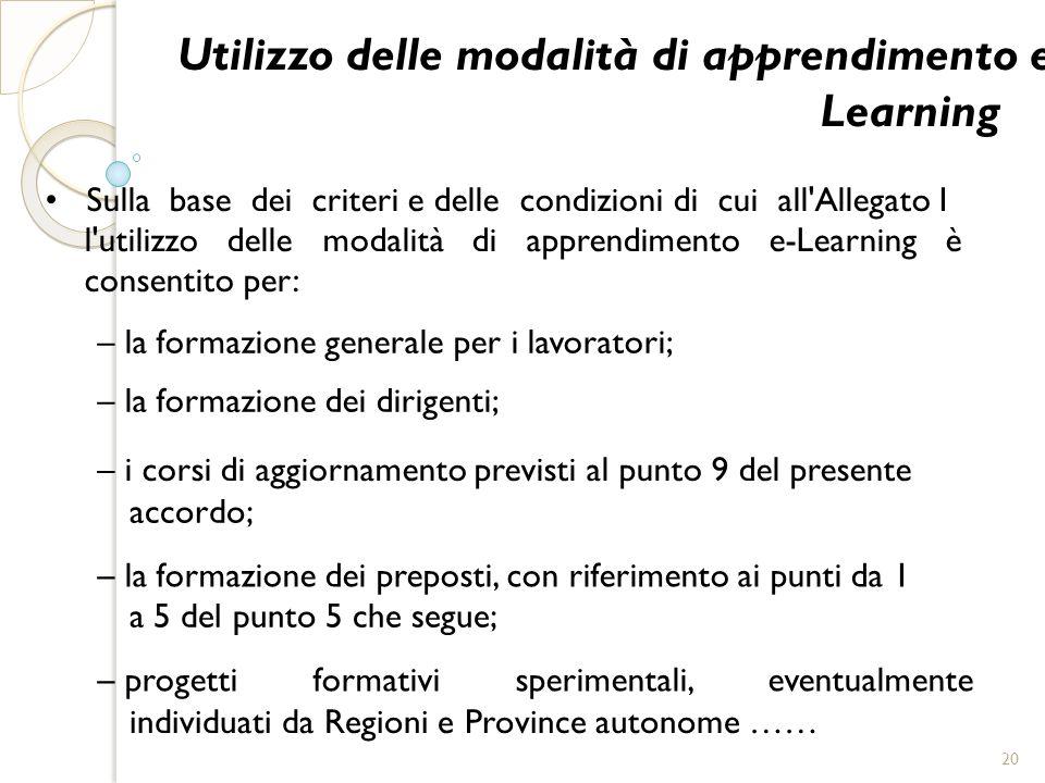 Utilizzo delle modalità di apprendimento e- Learning Sulla base dei criteri e delle condizioni di cui all'Allegato I l'utilizzo delle modalità di appr