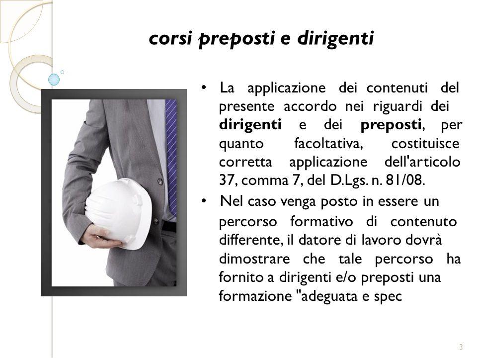 corsi preposti e dirigenti La applicazione dei contenuti del presente accordo nei riguardi dei dirigenti e dei preposti, per quanto facoltativa, costi