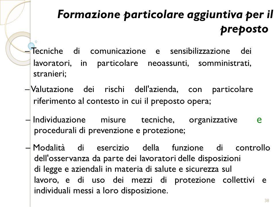 Formazione particolare aggiuntiva per il preposto – Tecniche di comunicazione e sensibilizzazione dei lavoratori, in particolare neoassunti, somminist