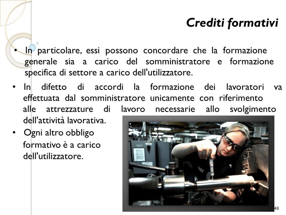 Crediti formativi In particolare, essi possono concordare che la formazione generale sia a carico del somministratore e formazione specifica di settor