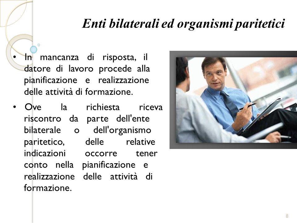 Enti bilaterali ed organismi paritetici In mancanza di risposta, il datore di lavoro procede alla pianificazione e realizzazione delle attività di for