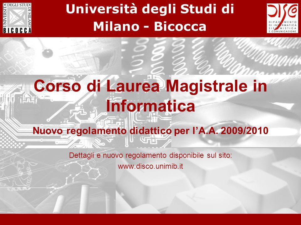 Università degli Studi di Milano - Bicocca Corso di Laurea Magistrale in Informatica Nuovo regolamento didattico per l'A.A.