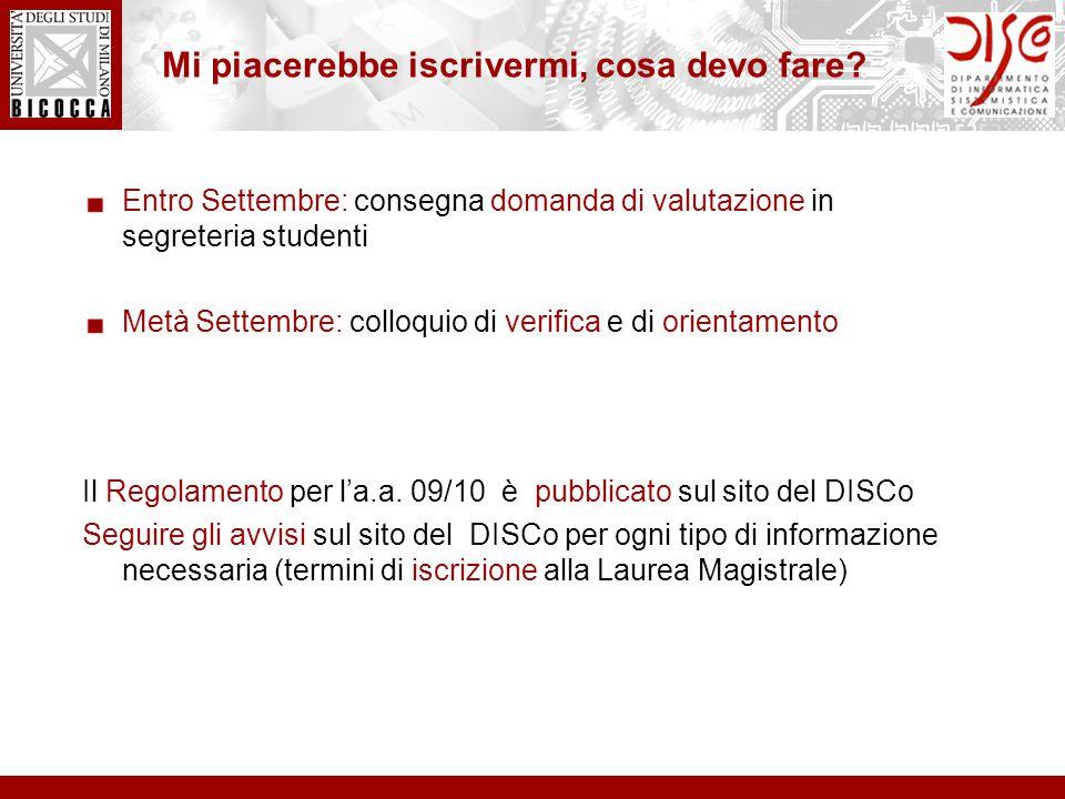Entro Settembre: consegna domanda di valutazione in segreteria studenti Metà Settembre: colloquio di verifica e di orientamento Il Regolamento per l'a.a.