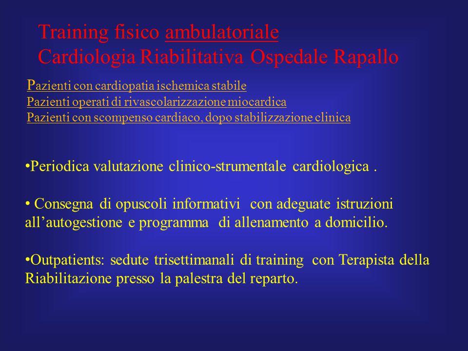 Training fisico ambulatoriale Cardiologia Riabilitativa Ospedale Rapallo Periodica valutazione clinico-strumentale cardiologica. Consegna di opuscoli