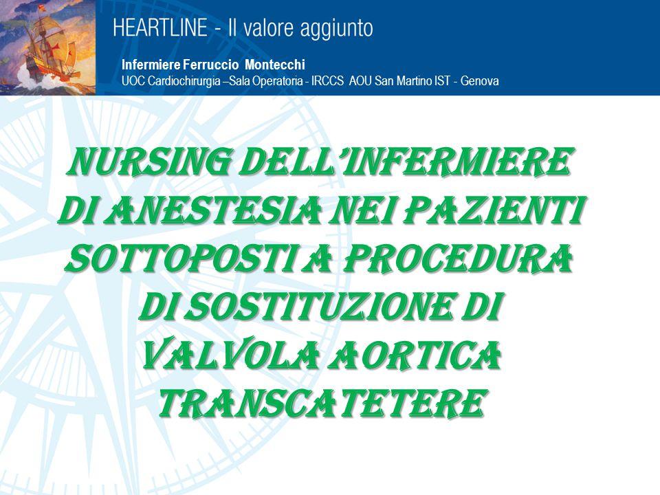 NURSING Dell'Infermiere di Anestesia nei PAZIENTI SOTTOPOSTI A PROCEDURA DI SOSTITUZIONE DI VALVOLA AORTICA TRANSCATETERE Infermiere Ferruccio Montecc