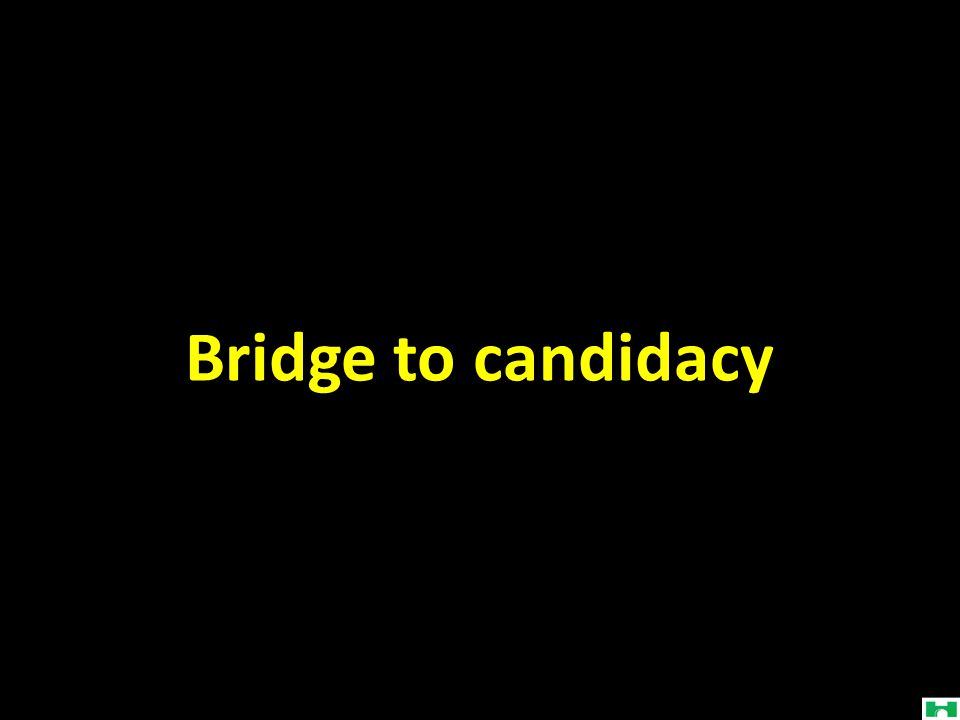 Bridge to candidacy