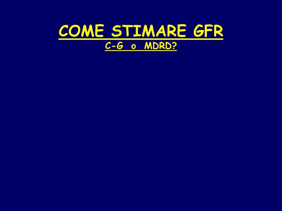 COME STIMARE GFR C-G o MDRD?