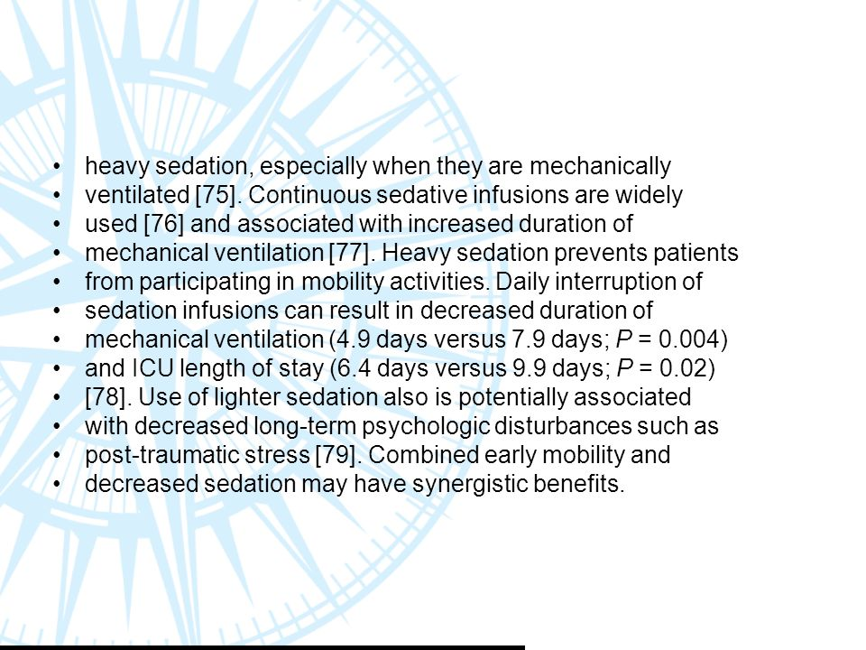 heavy sedation, especially when they are mechanically ventilated [75].
